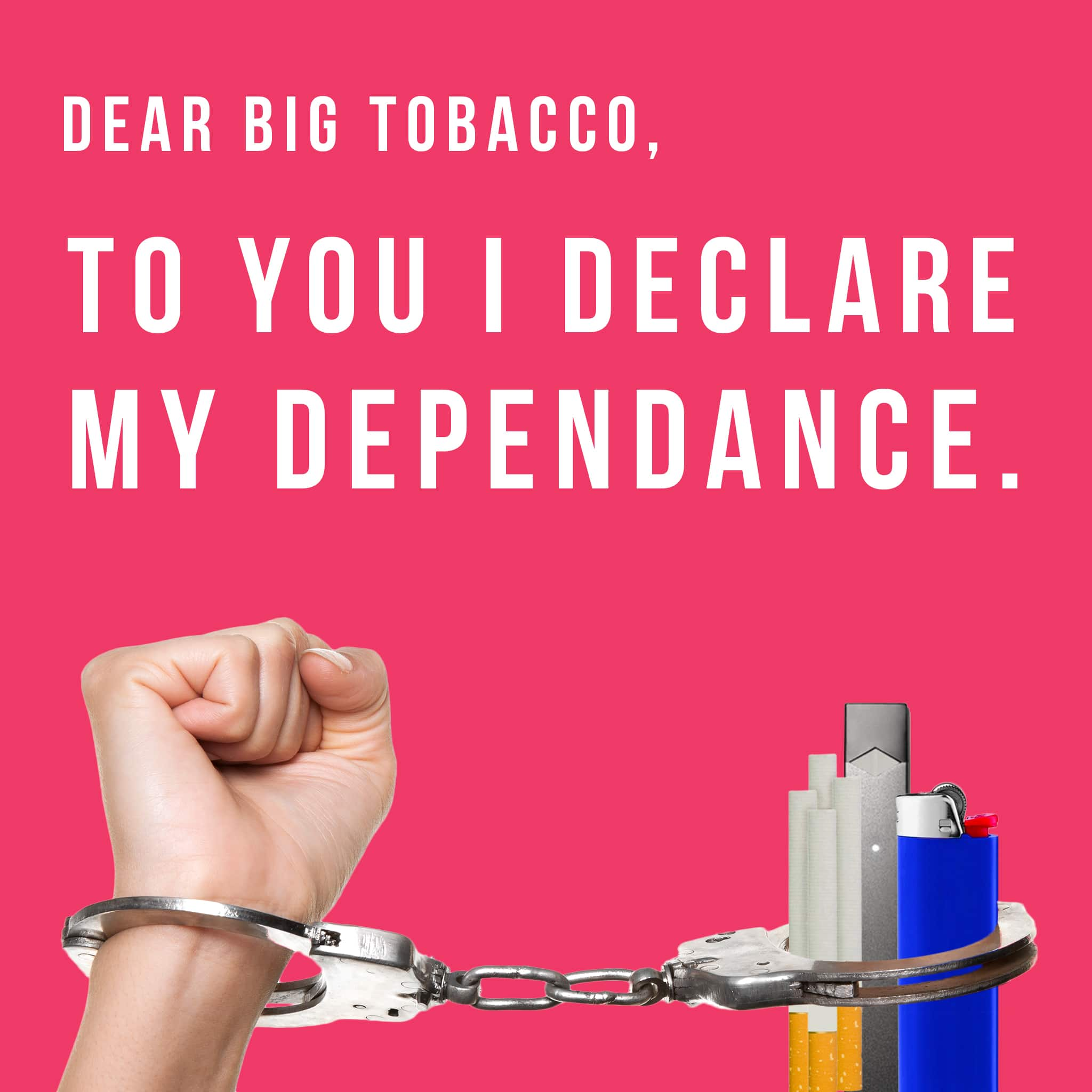 Dear big tobacco, to you I declare my dependence. A hand handcuffed to vaping products.