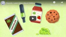 Parents: Learn More about Edibles. Cartoon illustrations of products containing marijuana including a vape pen and edible chocolate and cookies