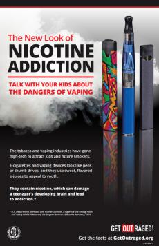 Three types of vaping devices with vapor cloud. The new look of nicotine addiction. Talk with your kids about the dangers of vaping. The tobacco and vaping industries have gone high-tech to attract kids and future smokers. E-cigarettes and vaping devices look like pens or thumb drives, and they use sweet, flavored e-juices to appeal to youth. They contain nicotine, which can damage a teenager's developing brain and lead to addiction.Get the facts at GetOutraged.org.
