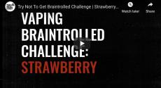 Vaping Braintrolled Challenge: Strawberry