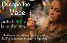 Young teen is shown vaping. Escape the vape. Juuling is NOT a better alternative.