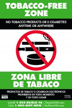 Tobacco-free zone. No tobacco products or e-cigarettes anytime or anywhere. Zona libre de tobaco. Productos de tobacco o cigarillos electronicos prohibitos en todo momento y en todo lugar. No symbol over tobacco products