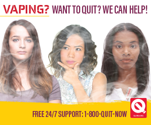 Vaping? Want to quit? We can help! Free 24/7 Support 1-800-QUIT-NOW. Quitlinenc.com Three young women with smoke-covered faces